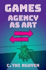 Games: Agency as Art Cover Image