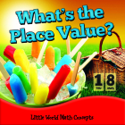 What's the Place Value? (Little World Math Concepts) Cover Image