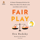 Fair Play: A Game-Changing Solution for When You Have Too Much to Do (and More Life to Live) Cover Image