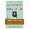 Alice Waters and Chez Panisse: The Romantic, Impractical, Often Eccentric, Ultimately Brilliant Making of a Food Revolution Cover Image