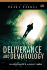 Deliverance and Demonology: Revealing the Path to Permanent Freedom Cover Image