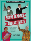 Brave Leaders and Activists Cover Image