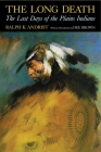 The Long Death: The Last Days of the Plains Indians Cover Image
