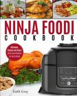 Ninja Foodi Cookbook: Delicious, Simple and Quick Ninja Foodi Recipes for Busy People Cover Image