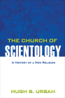 The Church of Scientology: A History of a New Religion Cover Image