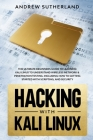 Hacking with Kali Linux: The Ultimate Beginner's Guide for Learning Kali Linux to Understand Wireless Network & Penetration Testing. Including Cover Image