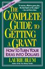 The Complete Guide to Getting a Grant: How to Turn Your Ideas Into Dollars Cover Image