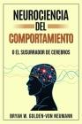 Neurociencia del Comportamiento O El Susurrador de Cerebros Cover Image