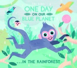 One Day On Our Blue Planet: In The Rainforest Cover Image