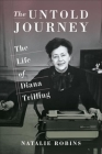 The Untold Journey: The Life of Diana Trilling Cover Image
