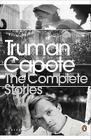 The Complete Stories of Truman Capote. with an Introduction by Reynolds Price Cover Image