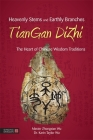 Heavenly Stems and Earthly Branches - Tiangan Dizhi: The Heart of Chinese Wisdom Traditions Cover Image