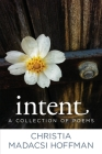 Intent: A Collection of Poems Cover Image