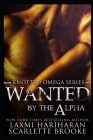 Wanted by the Alpha: Omegaverse M/F Romance Cover Image