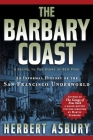 The Barbary Coast: An Informal History of the San Francisco Underworld Cover Image