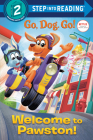 Welcome to Pawston! (Netflix: Go, Dog. Go!) (Step into Reading) Cover Image