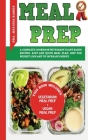 Meal Prep - (2 Books in 1): A Complete Cookbook With Many Plant Based Recipes - Diet For Weight Loss And To Increase Energy - Easy And Quick Meal Cover Image
