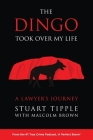 The Dingo Took Over My Life: A Lawyer's Journey Cover Image