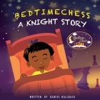Bedtime Chess A Knight Story Cover Image