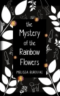 The Mystery of the Rainbow Flowers Cover Image