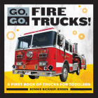 Go, Go, Fire Trucks!: A First Book of Trucks for Toddlers Cover Image