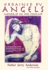 Ordained by Angels: The Memoir of an AIDS Chaplain Cover Image