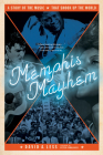 Memphis Mayhem: A Story of the Music That Shook Up the World Cover Image