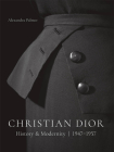 Christian Dior: History and Modernity, 1947 - 1957 Cover Image