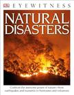 DK Eyewitness Books: Natural Disasters: Confront the Awesome Power of Nature from Earthquakes and Tsunamis to Hurricanes Cover Image