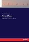 War and Peace: A Historical Novel - Vol.I Cover Image