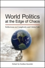World Politics at the Edge of Chaos: Reflections on Complexity and Global Life Cover Image
