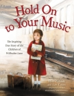 Hold On to Your Music: The Inspiring True Story of the Children of Willesden Lane Cover Image