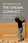 The Origins of the Syrian Conflict: Climate Change and Human Security Cover Image