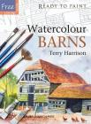 Watercolour Barns (Ready to Paint) Cover Image