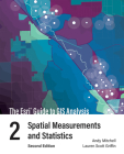 The ESRI Guide to GIS Analysis, Volume 2: Spatial Measurements and Statistics Cover Image