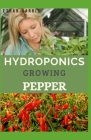 Hydroponics Growing Pepper Cover Image