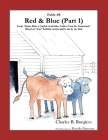 Red & Blue (Part 1) [Fable 6]: (From Rufus Rides a Catfish & Other Fables From the Farmstead) Cover Image