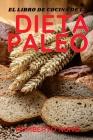 El Libro de Cocina de la Dieta Paleo Cover Image