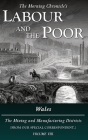 Labour and the Poor Volume VIII: Wales, The Mining and Manufacturing Districts Cover Image