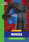Movies from Then to Now (Sequence Developments in Technology) Cover Image