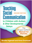 Teaching Social Communication to Children with Autism and Other Developmental Delays, Second Edition: The Project ImPACT Manual for Parents Cover Image