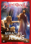 Superbook the Miracles of Jesus: True Miracles Come Only from God Cover Image