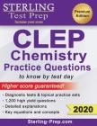 Sterling Test Prep CLEP Chemistry Practice Questions: High Yield CLEP Chemistry Questions Cover Image