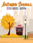 Autumn Scenes Coloring Book: Best Beautiful Autumn Scenes Coloring Book For Any Ages for Relaxing Fall Inspired Landscapes Cover Image
