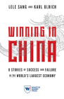 Winning in China: 8 Stories of Success and Failure in the World's Largest Economy Cover Image