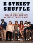 E Street Shuffle: The Glory Days of Bruce Springsteen and the E Street Band Cover Image