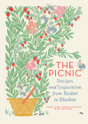 The Picnic: Recipes and Inspiration from Basket to Blanket Cover Image