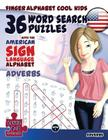 36 Word Search Puzzles with the American Sign Language Alphabet: Cool Kids Volume 03: Adverbs Cover Image