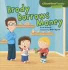 Brody Borrows Money (Cloverleaf Books: Money Basics) Cover Image