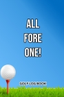 Golf Log Book: All Fore One! Cover Image